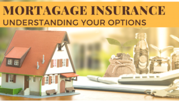 Mortgage Insurance - Understanding your options